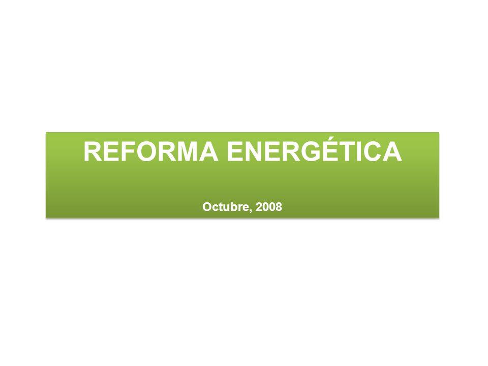 REFORMA ENERGÉTICA Octubre, 2008