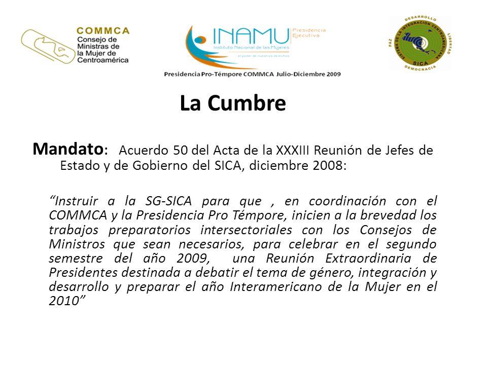 La Cumbre Mandato: Acuerdo 50 del Acta de la XXXIII Reunión de Jefes de Estado y de Gobierno del SICA, diciembre 2008: