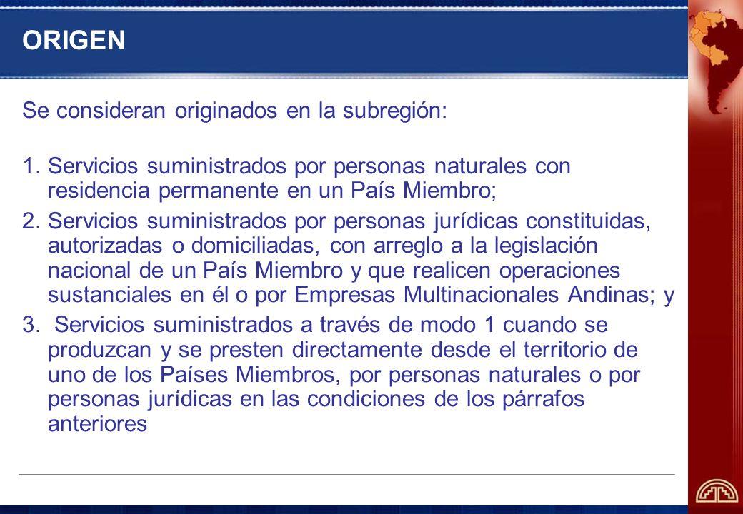 ORIGEN Se consideran originados en la subregión: