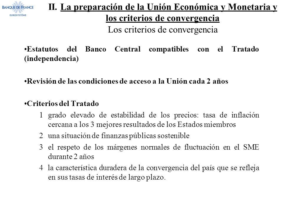 II. La preparación de la Unión Económica y Monetaria y los criterios de convergencia Los criterios de convergencia