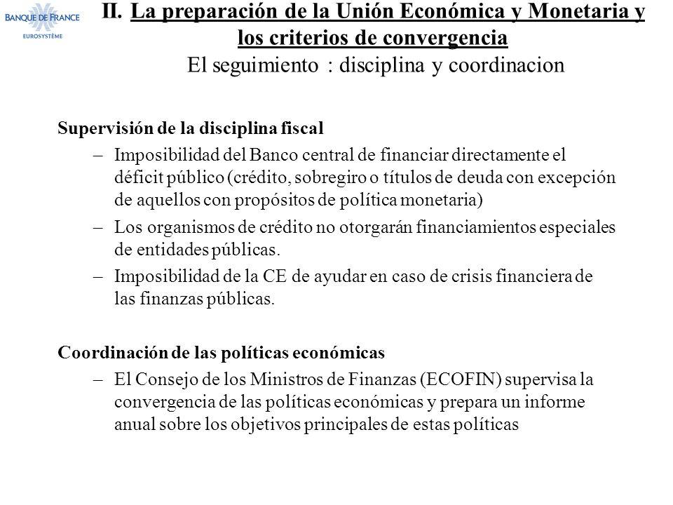 II. La preparación de la Unión Económica y Monetaria y los criterios de convergencia El seguimiento : disciplina y coordinacion