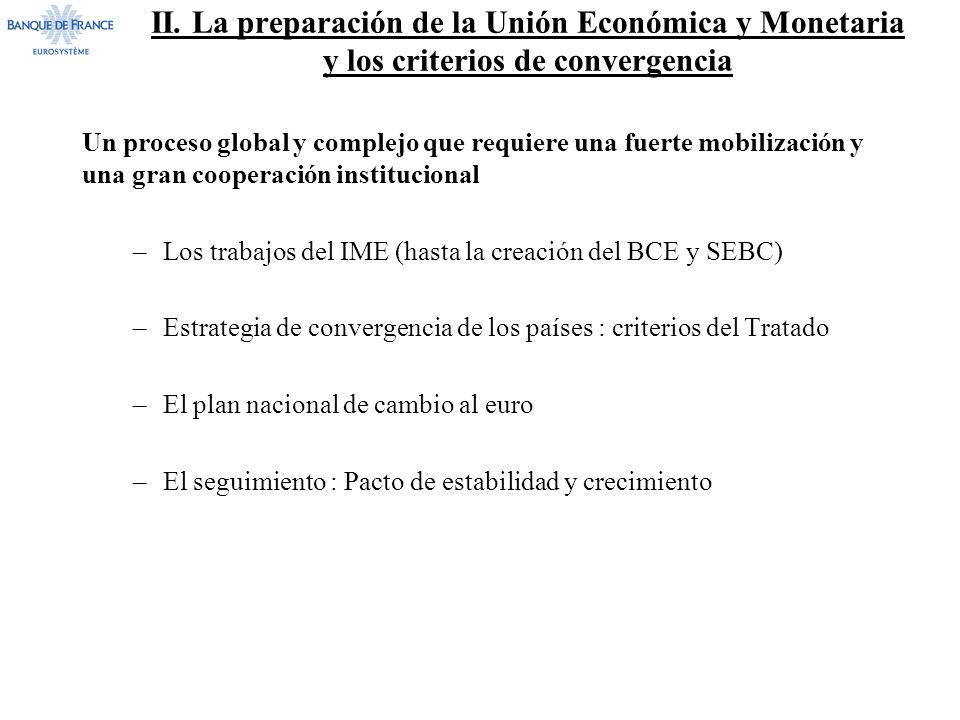 II. La preparación de la Unión Económica y Monetaria y los criterios de convergencia