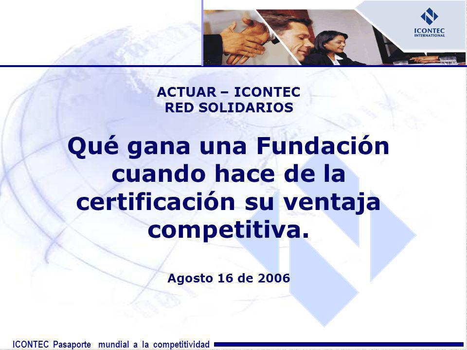 ACTUAR – ICONTEC RED SOLIDARIOS. Qué gana una Fundación cuando hace de la certificación su ventaja competitiva.