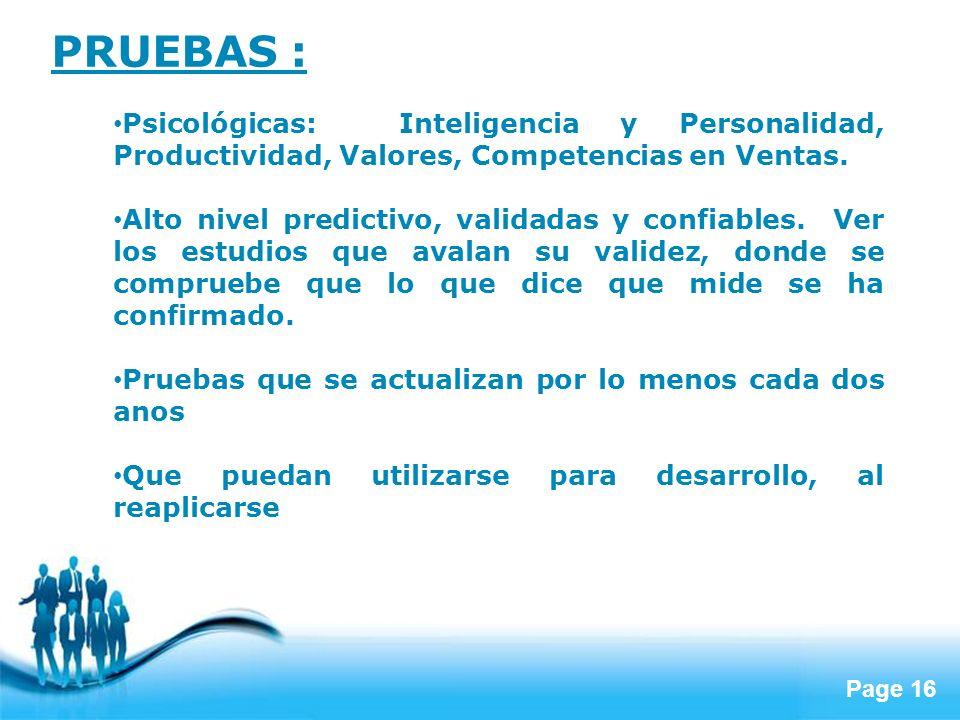 PRUEBAS :Psicológicas: Inteligencia y Personalidad, Productividad, Valores, Competencias en Ventas.