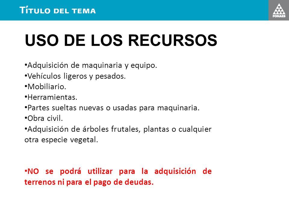 USO DE LOS RECURSOS Adquisición de maquinaria y equipo.