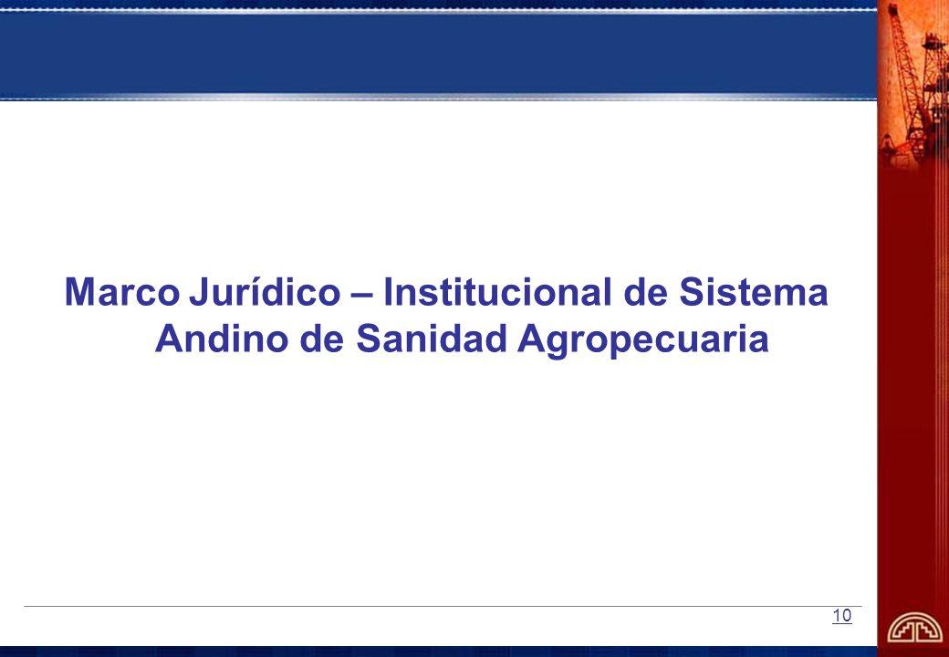 Marco Jurídico – Institucional de Sistema Andino de Sanidad Agropecuaria