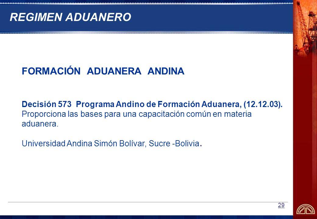REGIMEN ADUANERO FORMACIÓN ADUANERA ANDINA