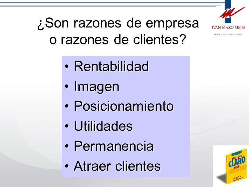 ¿Son razones de empresa o razones de clientes