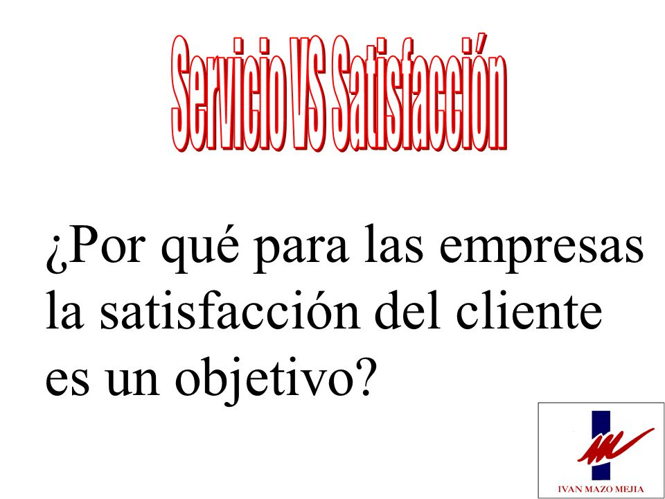 Servicio VS Satisfacción