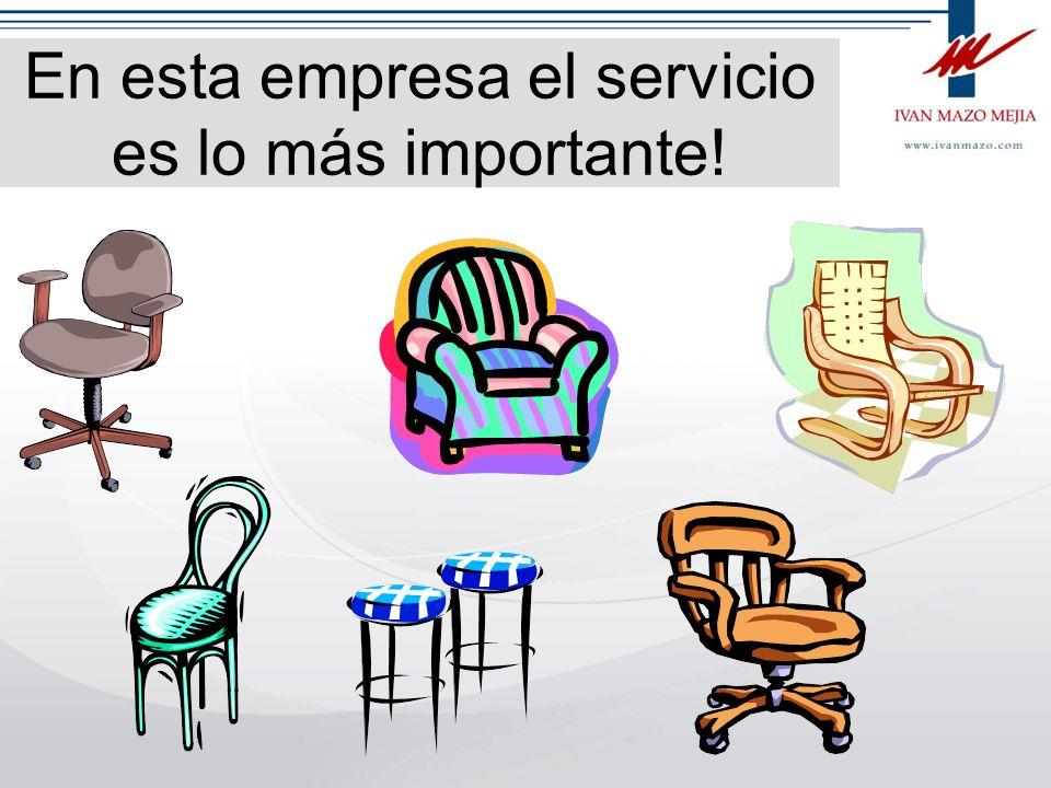 En esta empresa el servicio es lo más importante!