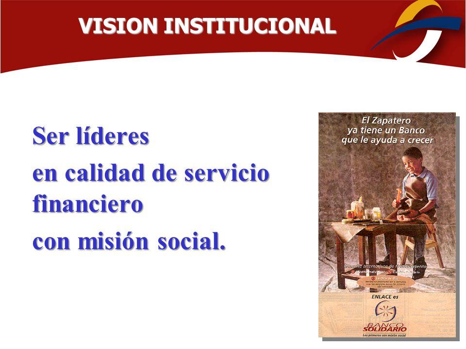 en calidad de servicio financiero con misión social.