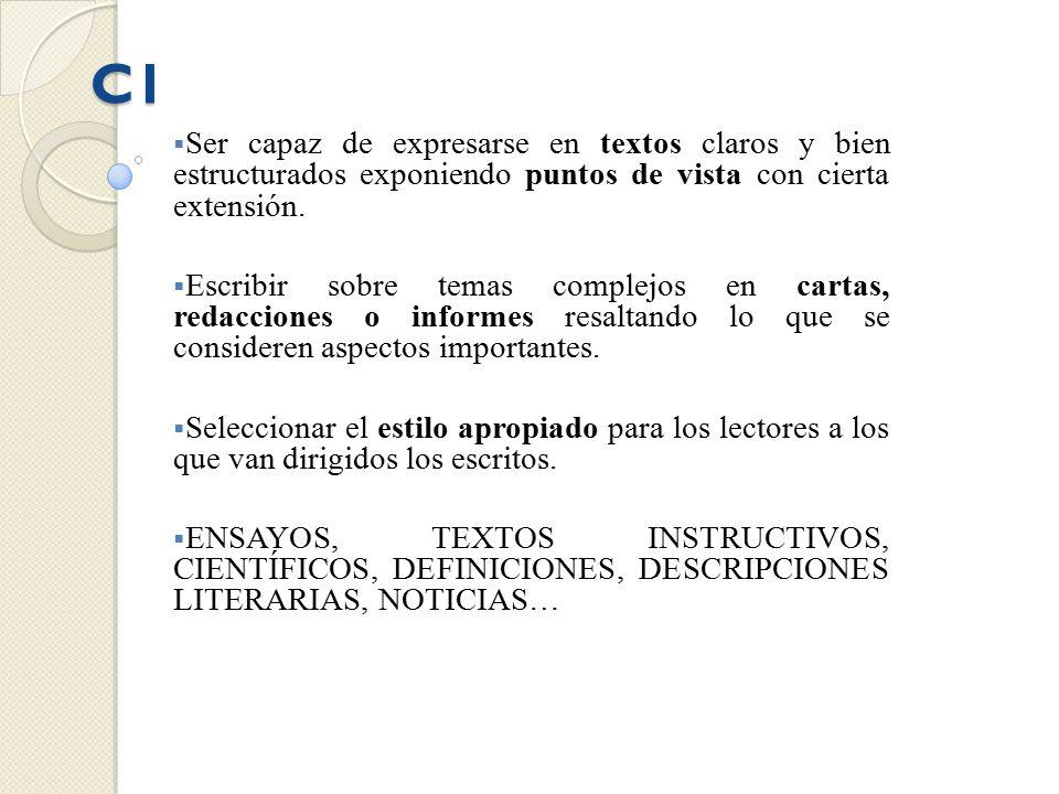 C1 Ser capaz de expresarse en textos claros y bien estructurados exponiendo puntos de vista con cierta extensión.