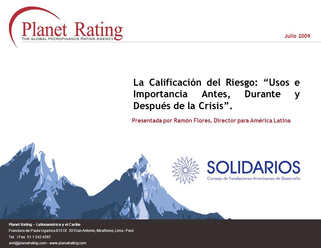 Julio 2009 La Calificación del Riesgo: Usos e Importancia Antes, Durante y Después de la Crisis .