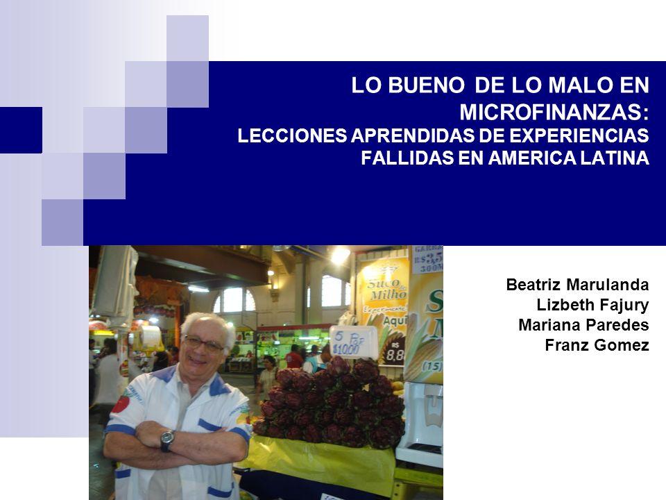 LO BUENO DE LO MALO EN MICROFINANZAS: LECCIONES APRENDIDAS DE EXPERIENCIAS FALLIDAS EN AMERICA LATINA