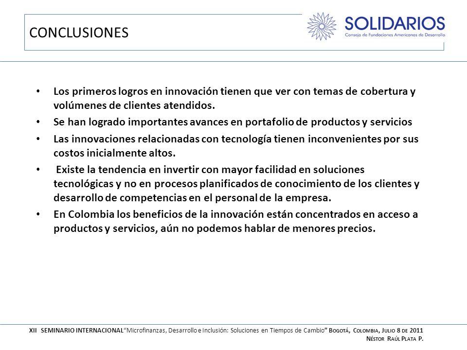 CONCLUSIONES Los primeros logros en innovación tienen que ver con temas de cobertura y volúmenes de clientes atendidos.