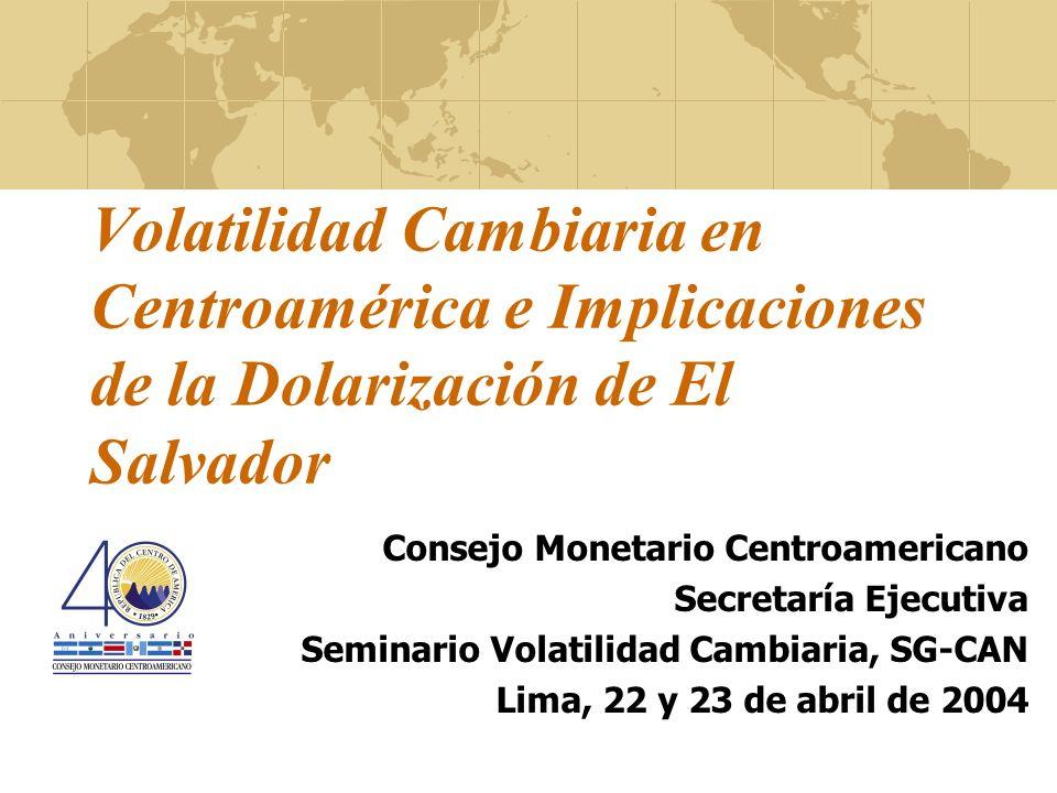 Volatilidad Cambiaria en Centroamérica e Implicaciones de la Dolarización de El Salvador