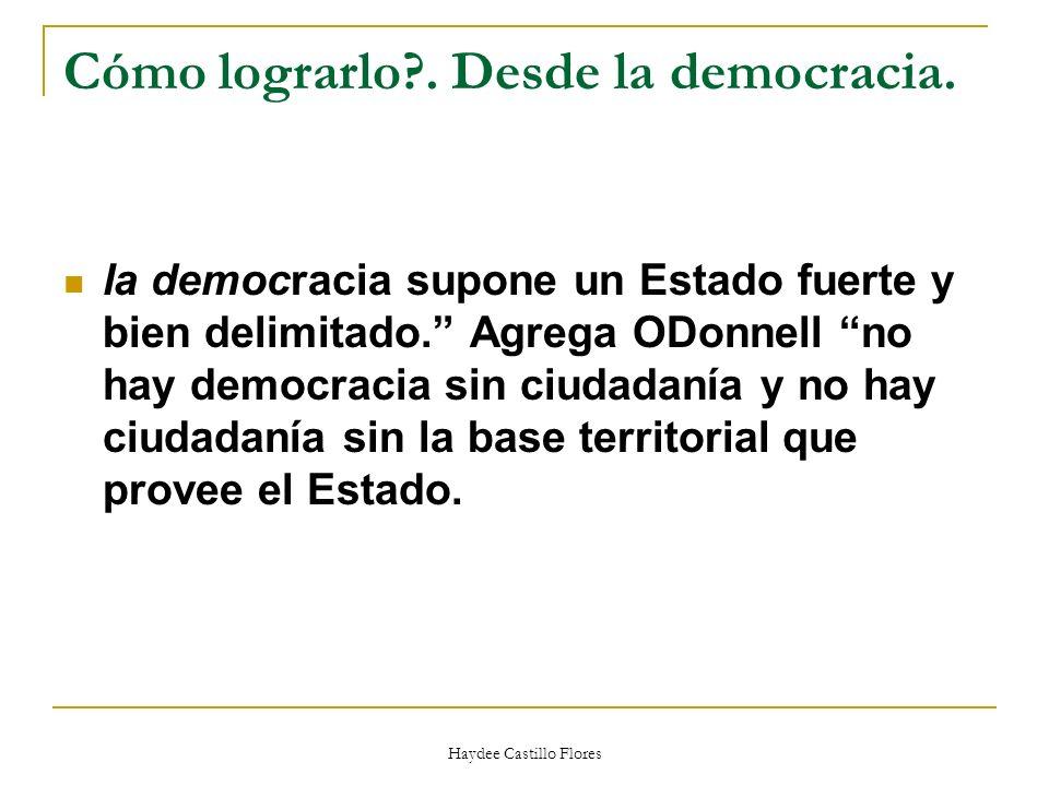 Cómo lograrlo . Desde la democracia.