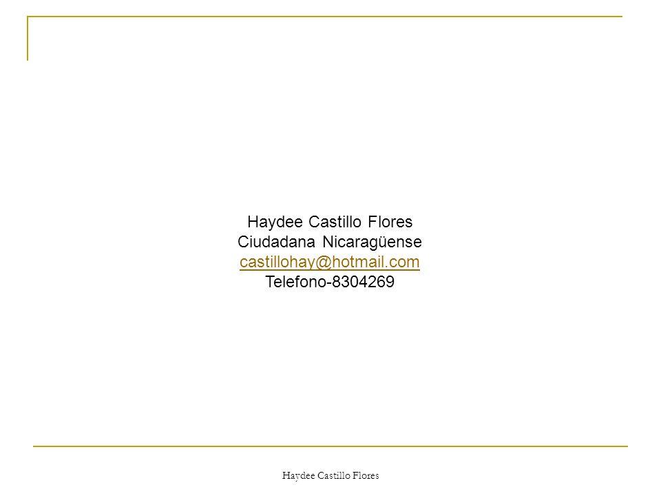 Haydee Castillo Flores Ciudadana Nicaragüense castillohay@hotmail.com