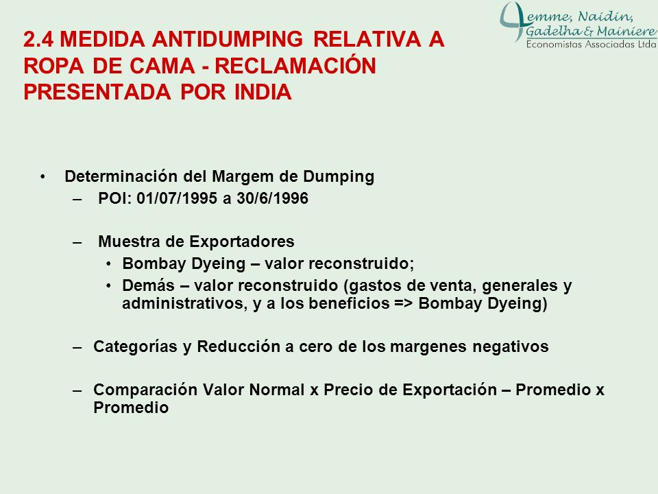 Leane Naidin2.4 MEDIDA ANTIDUMPING RELATIVA A ROPA DE CAMA - RECLAMACIÓN PRESENTADA POR INDIA. Determinación del Margem de Dumping.
