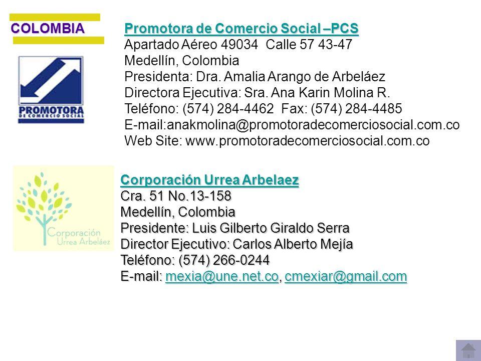 COLOMBIA Promotora de Comercio Social –PCS. Apartado Aéreo 49034 Calle 57 43-47. Medellín, Colombia.