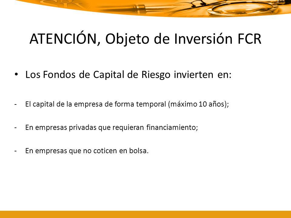 ATENCIÓN, Objeto de Inversión FCR