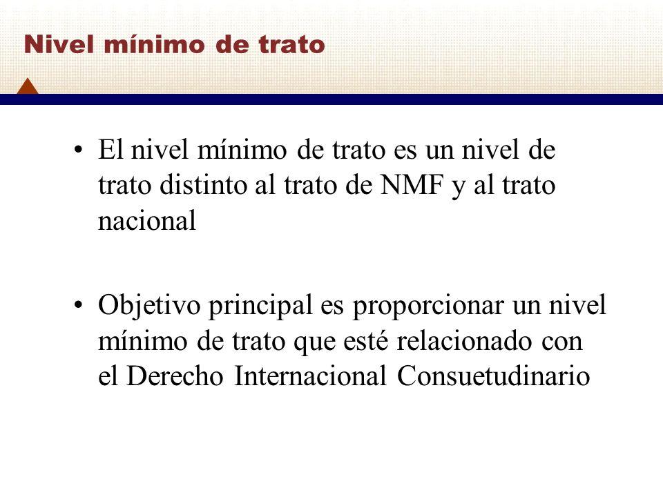 Nivel mínimo de trato El nivel mínimo de trato es un nivel de trato distinto al trato de NMF y al trato nacional.