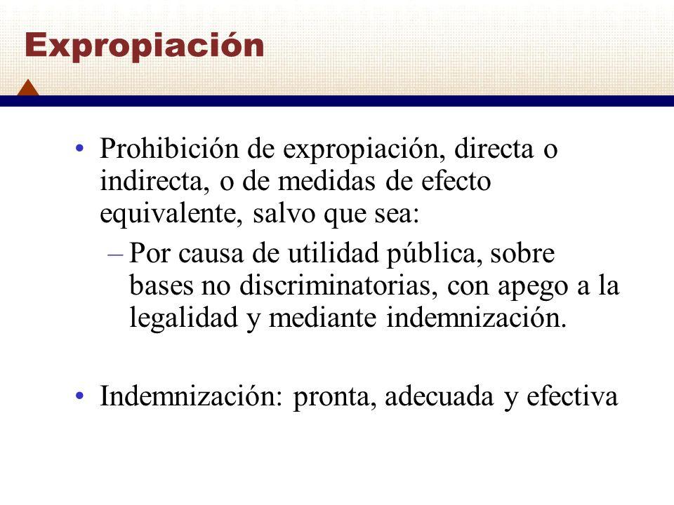 Expropiación Prohibición de expropiación, directa o indirecta, o de medidas de efecto equivalente, salvo que sea: