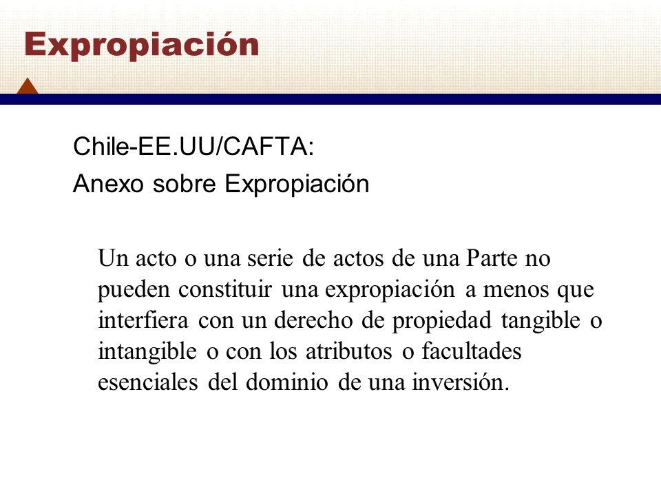 Expropiación Chile-EE.UU/CAFTA: Anexo sobre Expropiación
