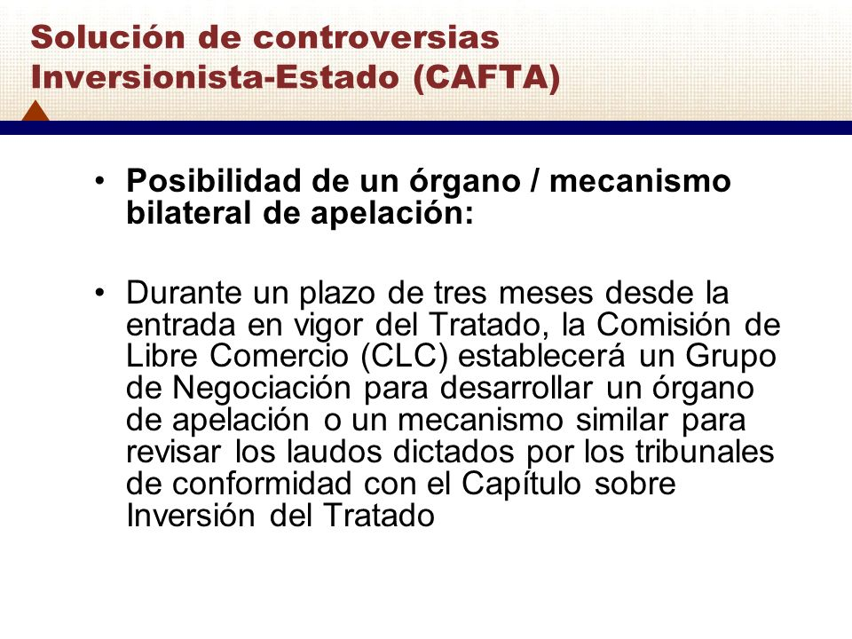 Solución de controversias Inversionista-Estado (CAFTA)