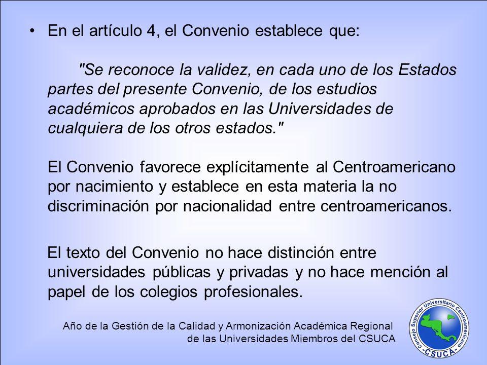 En el artículo 4, el Convenio establece que: