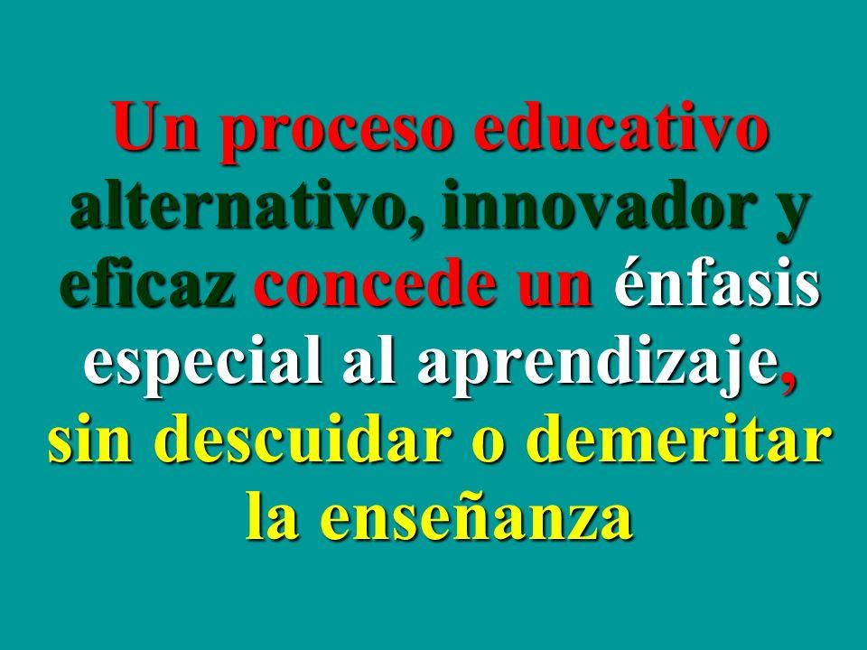 alternativo, innovador y eficaz concede un énfasis