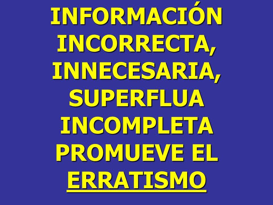 INFORMACIÓN INCORRECTA, INNECESARIA, SUPERFLUA INCOMPLETA