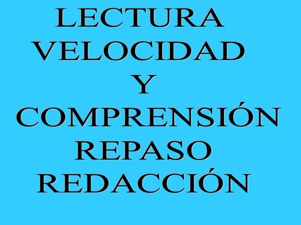 LECTURA VELOCIDAD Y COMPRENSIÓN REPASO REDACCIÓN