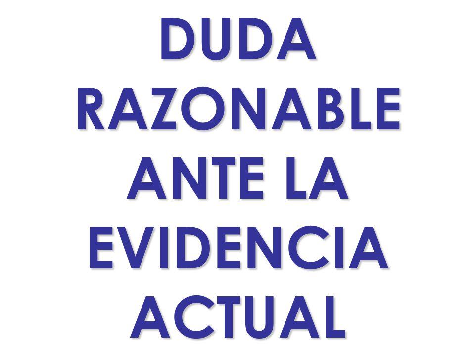 DUDA RAZONABLE ANTE LA EVIDENCIA ACTUAL