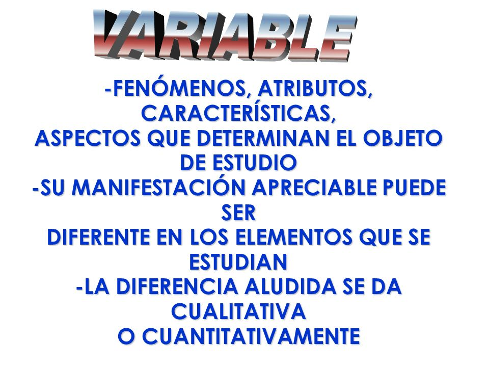 VARIABLE -FENÓMENOS, ATRIBUTOS, CARACTERÍSTICAS,