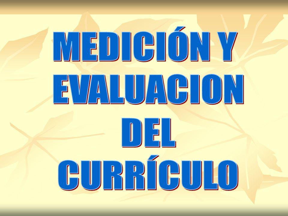 MEDICIÓN Y EVALUACION DEL CURRÍCULO