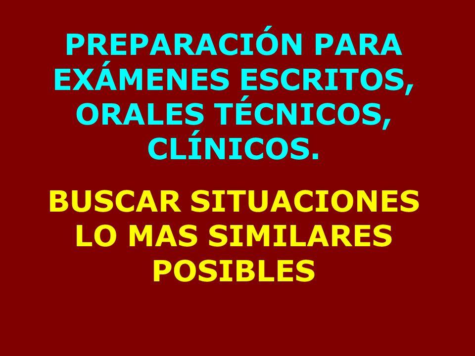 PREPARACIÓN PARA EXÁMENES ESCRITOS, ORALES TÉCNICOS, CLÍNICOS.
