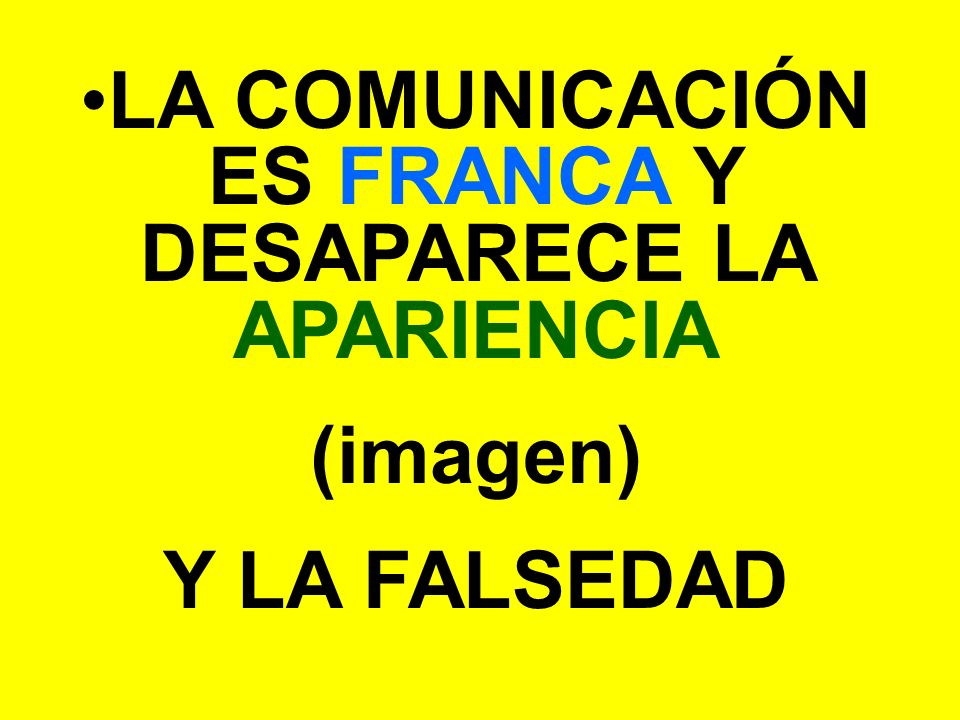 LA COMUNICACIÓN ES FRANCA Y DESAPARECE LA APARIENCIA