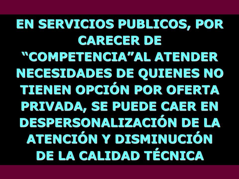 EN SERVICIOS PUBLICOS, POR CARECER DE