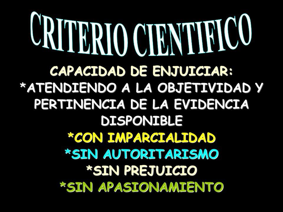 CRITERIO CIENTIFICO CAPACIDAD DE ENJUICIAR: