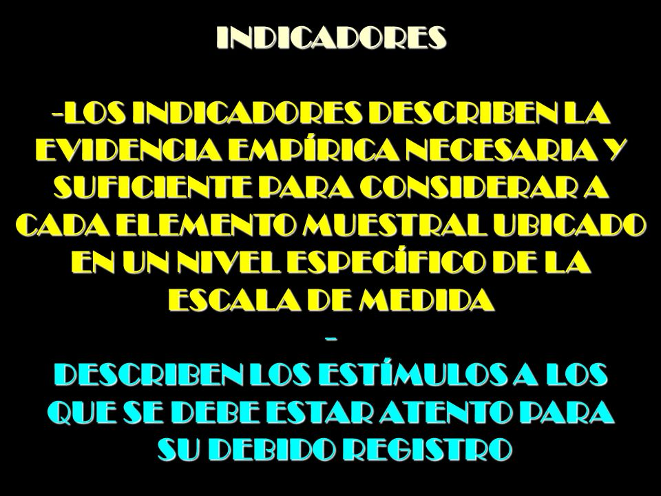 -LOS INDICADORES DESCRIBEN LA EVIDENCIA EMPÍRICA NECESARIA Y