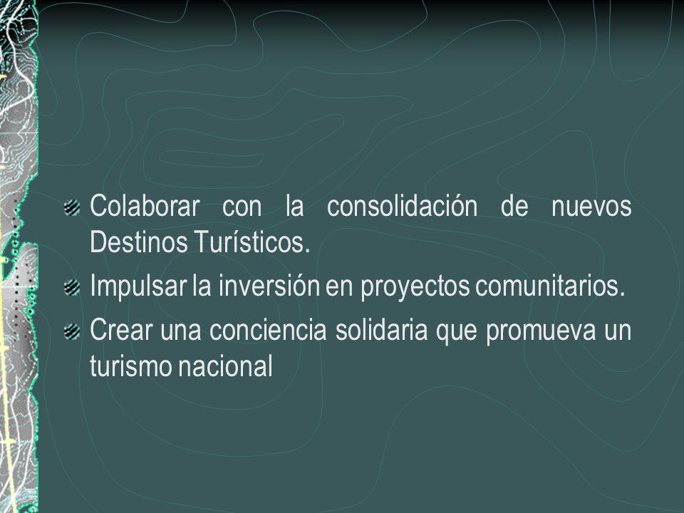 Colaborar con la consolidación de nuevos Destinos Turísticos.