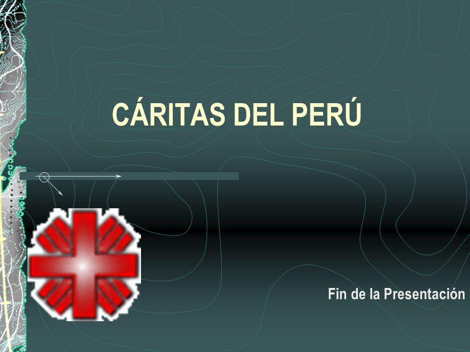 CÁRITAS DEL PERÚ Fin de la Presentación