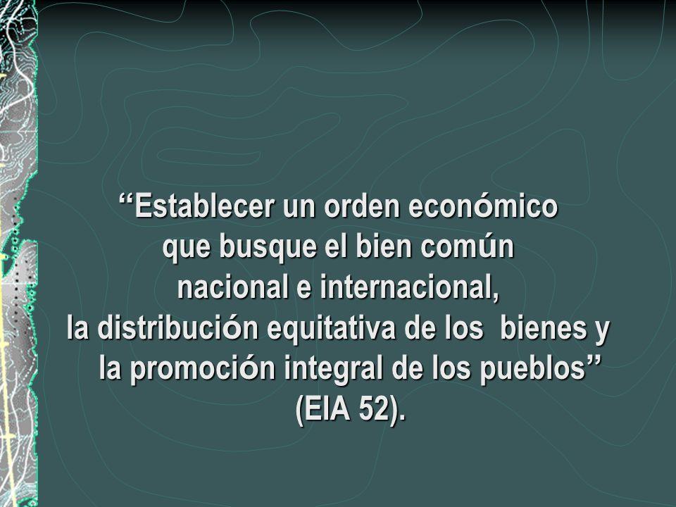 Establecer un orden económico que busque el bien común