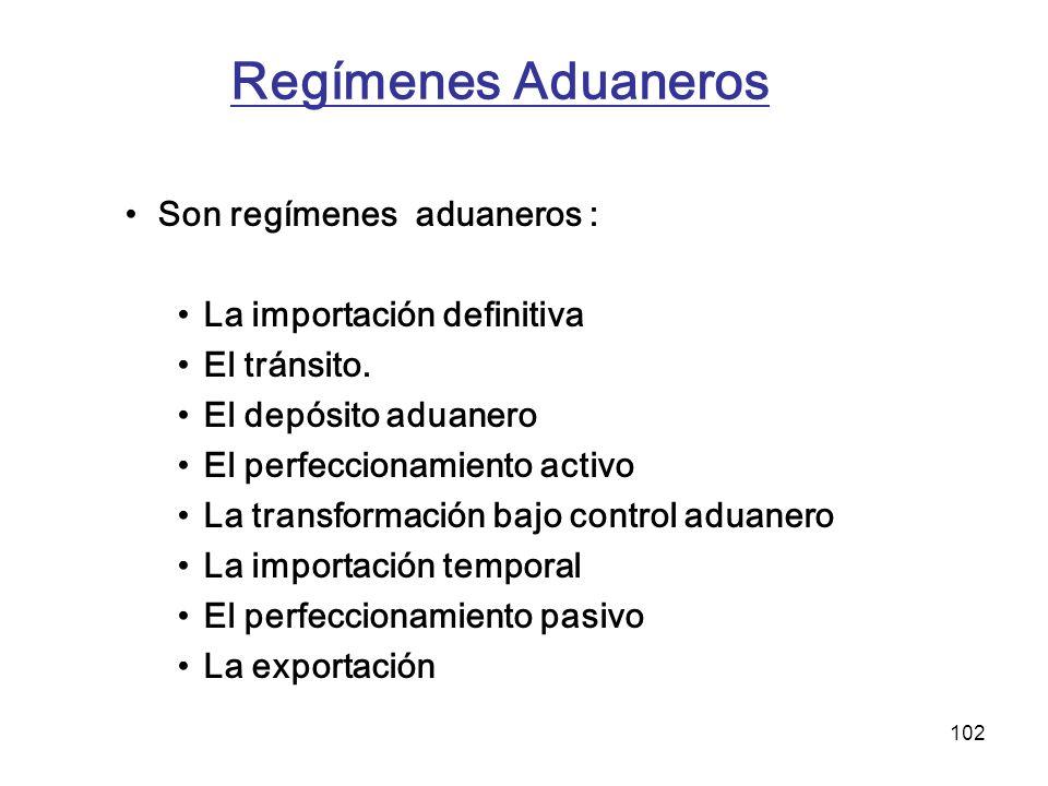 Regímenes Aduaneros Son regímenes aduaneros :
