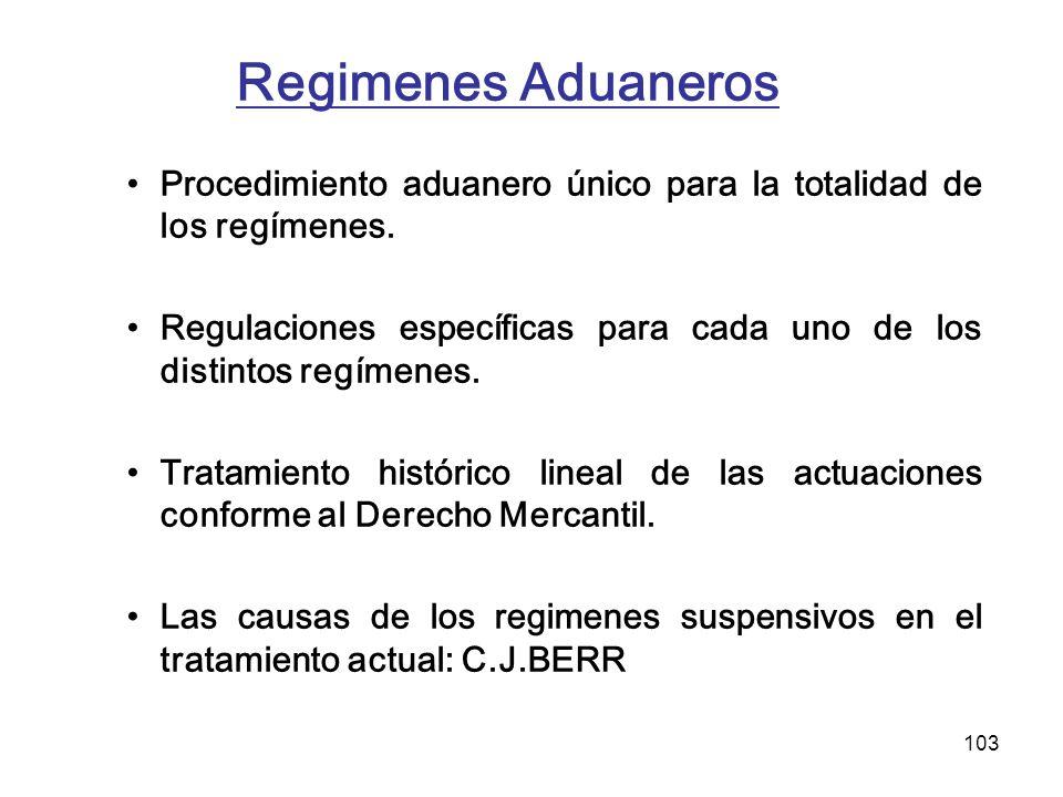 Regimenes Aduaneros Procedimiento aduanero único para la totalidad de los regímenes.