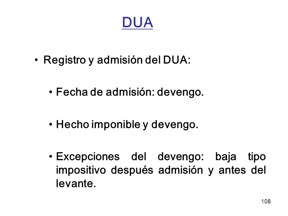 DUA Registro y admisión del DUA: Fecha de admisión: devengo.