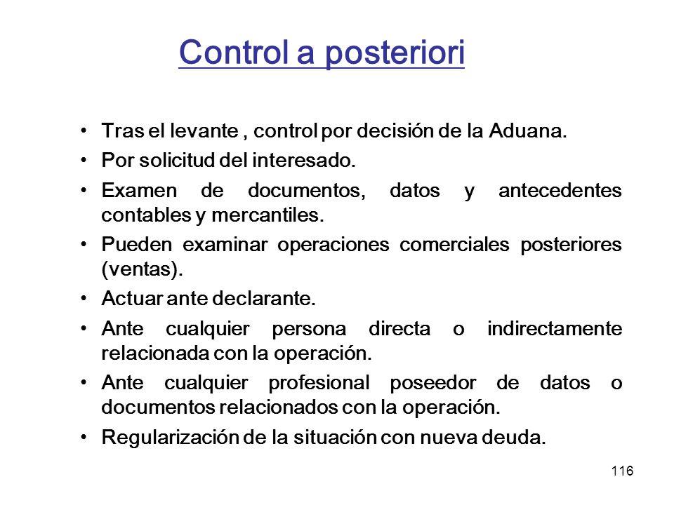 Control a posteriori Tras el levante , control por decisión de la Aduana. Por solicitud del interesado.