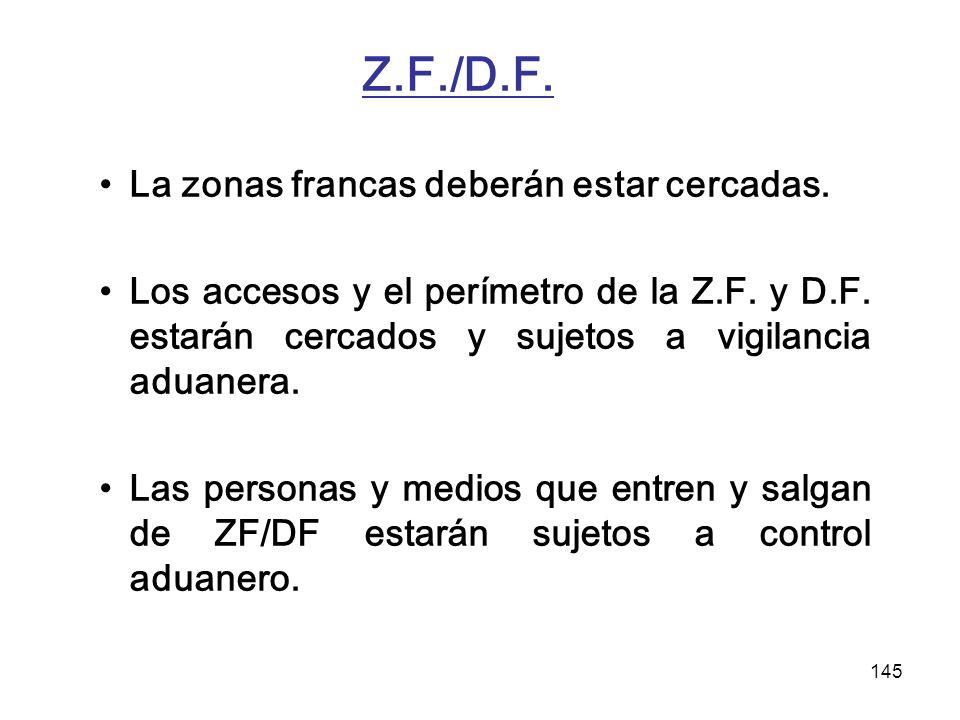 Z.F./D.F. La zonas francas deberán estar cercadas.