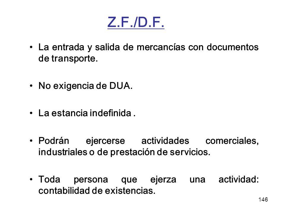 Z.F./D.F. La entrada y salida de mercancías con documentos de transporte. No exigencia de DUA. La estancia indefinida .
